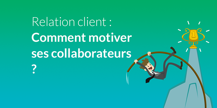 comment-motiver-employes-relation-client_social.png