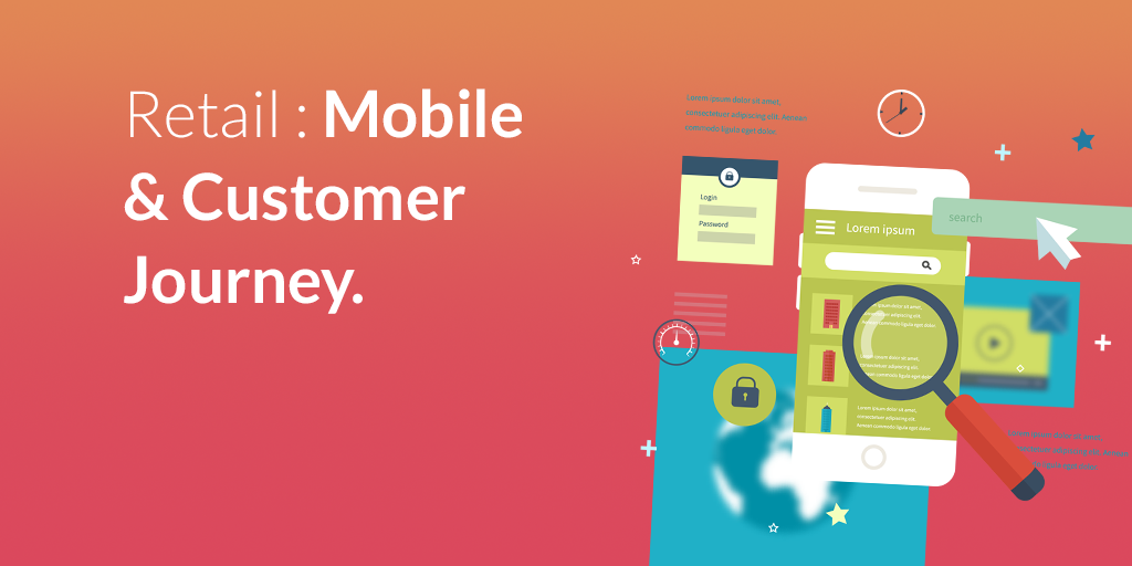 Retail : mobile & customer journey