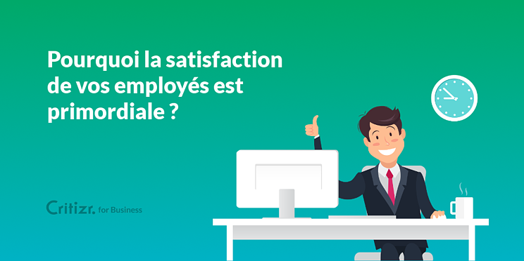 Satisfaction des employés : les enjeux pour votre entreprise