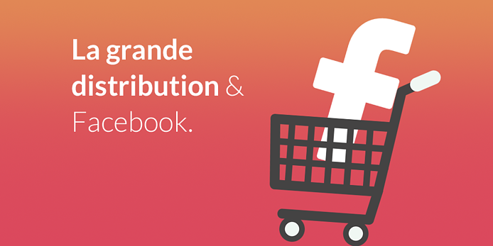 strategie-facebook-grande-distribution_social.png